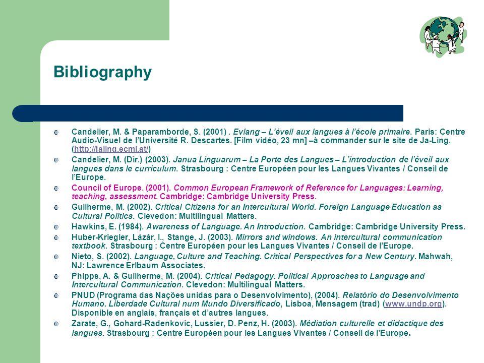 Bibliography  Candelier, M. & Paparamborde, S. (2001). Evlang – L'éveil aux langues à l'école primaire. Paris: Centre Audio-Visuel de l'Université R.