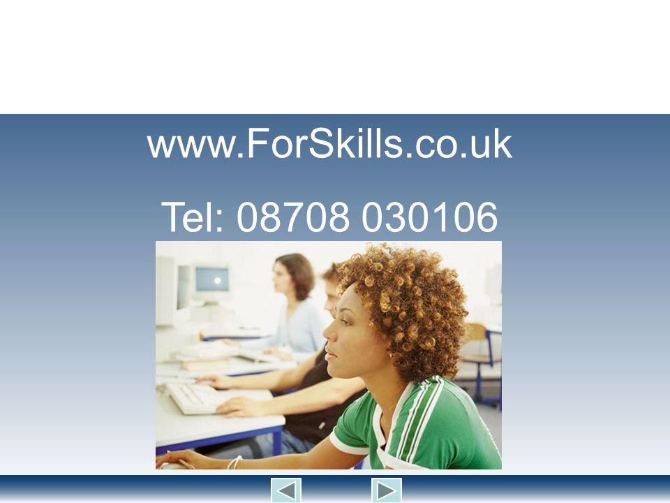www.ForSkills.co.uk Tel: 08708 030106