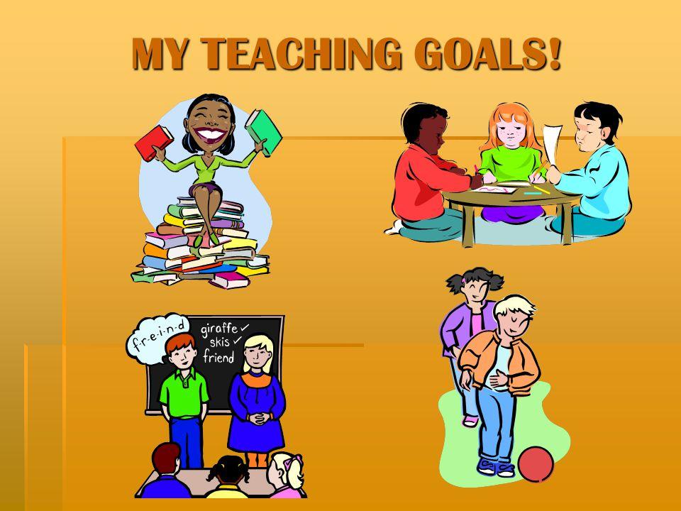 MY TEACHING GOALS!