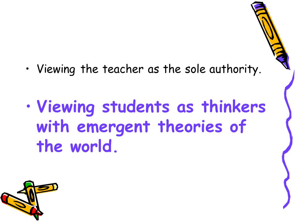 Viewing the teacher as the sole authority.