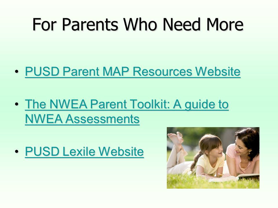For Parents Who Need More PUSD Parent MAP Resources WebsitePUSD Parent MAP Resources WebsitePUSD Parent MAP Resources WebsitePUSD Parent MAP Resources Website The NWEA Parent Toolkit: A guide to NWEA AssessmentsThe NWEA Parent Toolkit: A guide to NWEA AssessmentsThe NWEA Parent Toolkit: A guide to NWEA AssessmentsThe NWEA Parent Toolkit: A guide to NWEA Assessments PUSD Lexile WebsitePUSD Lexile WebsitePUSD Lexile WebsitePUSD Lexile Website