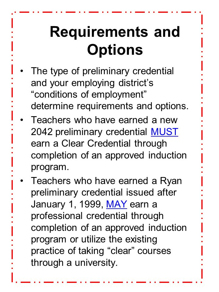 "Who holds what credential? ""Old"" Ryan preliminary credential ""New"" 2042 preliminary credential Ryan clear credential Educational Specialist Credential"