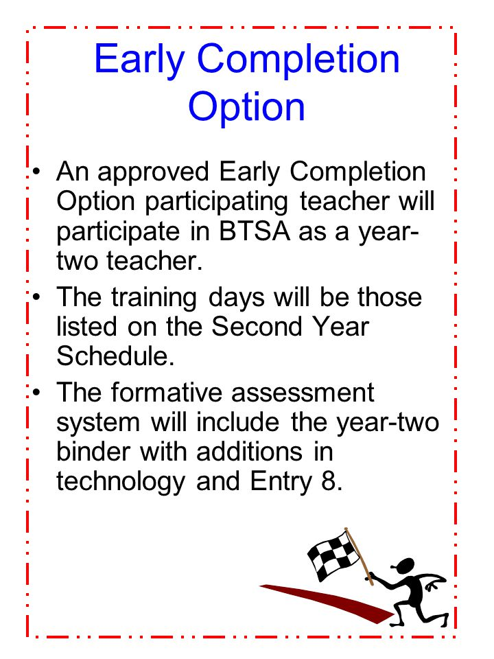 Some teachers are eligible for the Early Completion Option IF a Participating Teacher (PT) meets the criteria, it is the district's decision as to whe