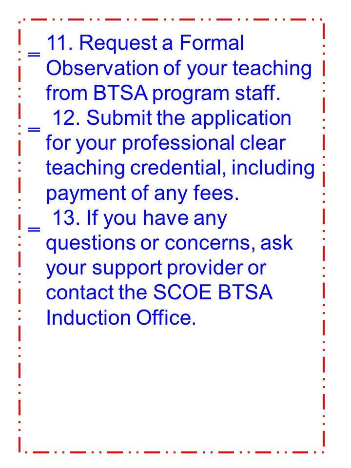 ‗7. Submit all Individual Induction Plans (IIPs). ‗ 8. Electronically submit the state BTSA survey toward the end of each formative assessment year th