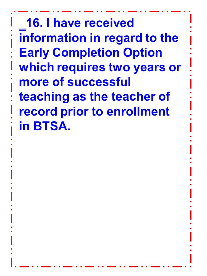 ‗14. Today I received notice of the requirements for completing the Stanislaus County BTSA Induction program and acknowledge that I must complete them