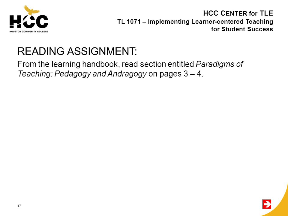 READING ASSIGNMENT: From the learning handbook, read section entitled Paradigms of Teaching: Pedagogy and Andragogy on pages 3 – 4.