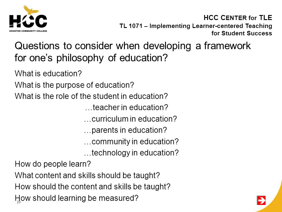 Questions to consider when developing a framework for one's philosophy of education.