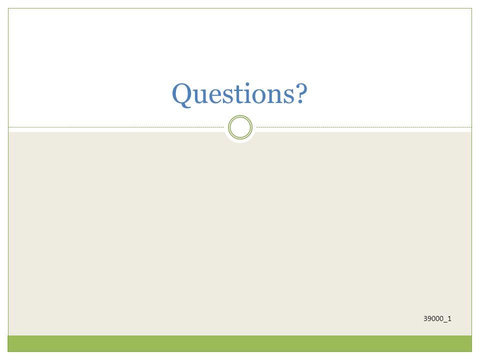 39000_1 Questions?