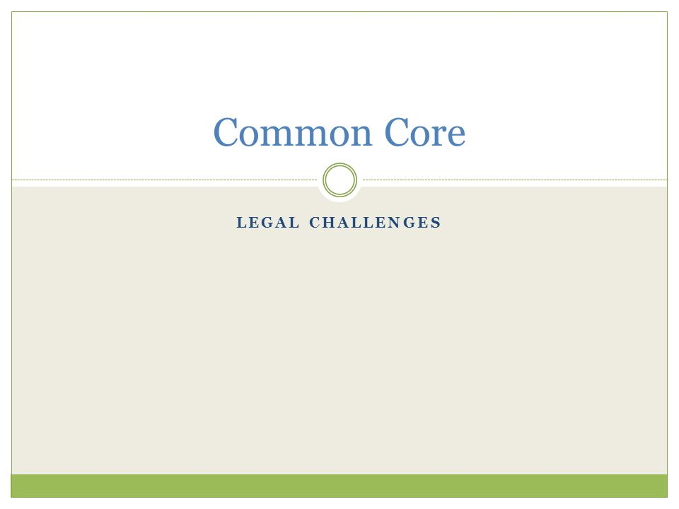 LEGAL CHALLENGES Common Core
