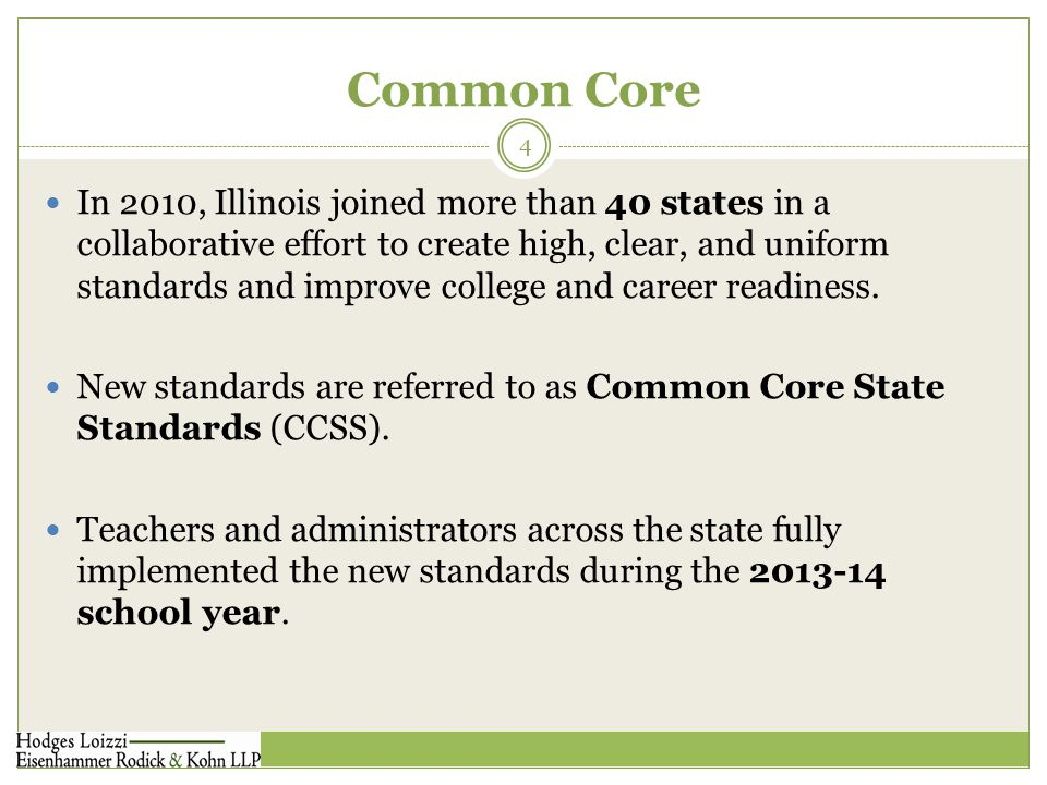 4 In 2010, Illinois joined more than 40 states in a collaborative effort to create high, clear, and uniform standards and improve college and career readiness.