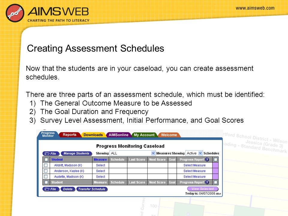 Now that the students are in your caseload, you can create assessment schedules. There are three parts of an assessment schedule, which must be identi