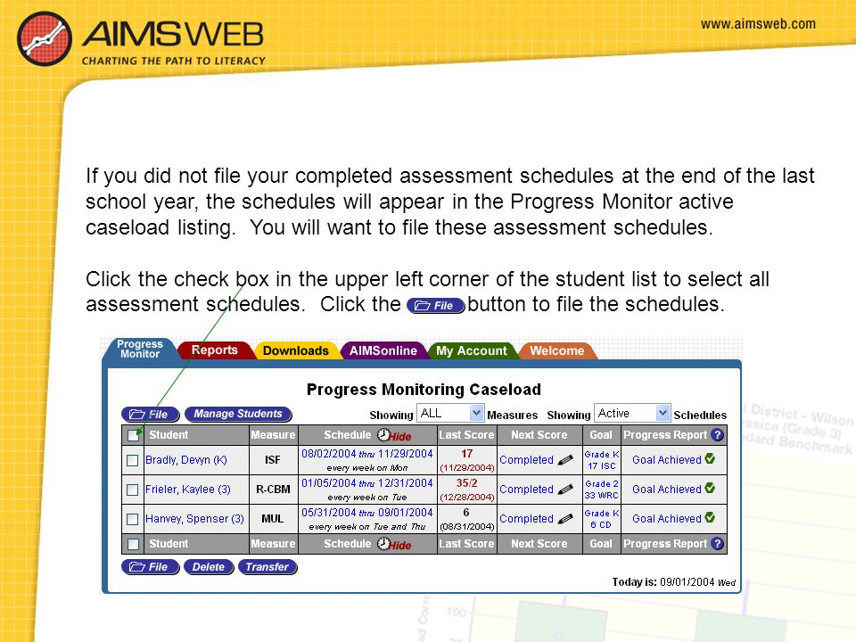 If you did not file your completed assessment schedules at the end of the last school year, the schedules will appear in the Progress Monitor active c