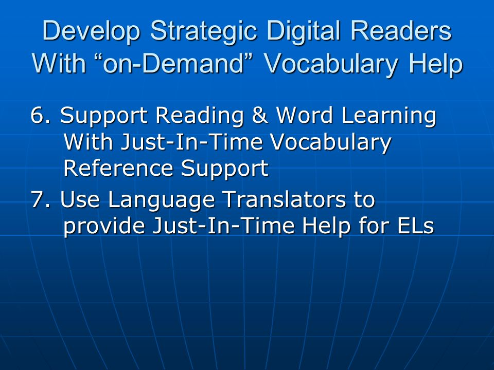"Develop Strategic Digital Readers With ""on-Demand"" Vocabulary Help 6. Support Reading & Word Learning With Just-In-Time Vocabulary Reference Support 7"