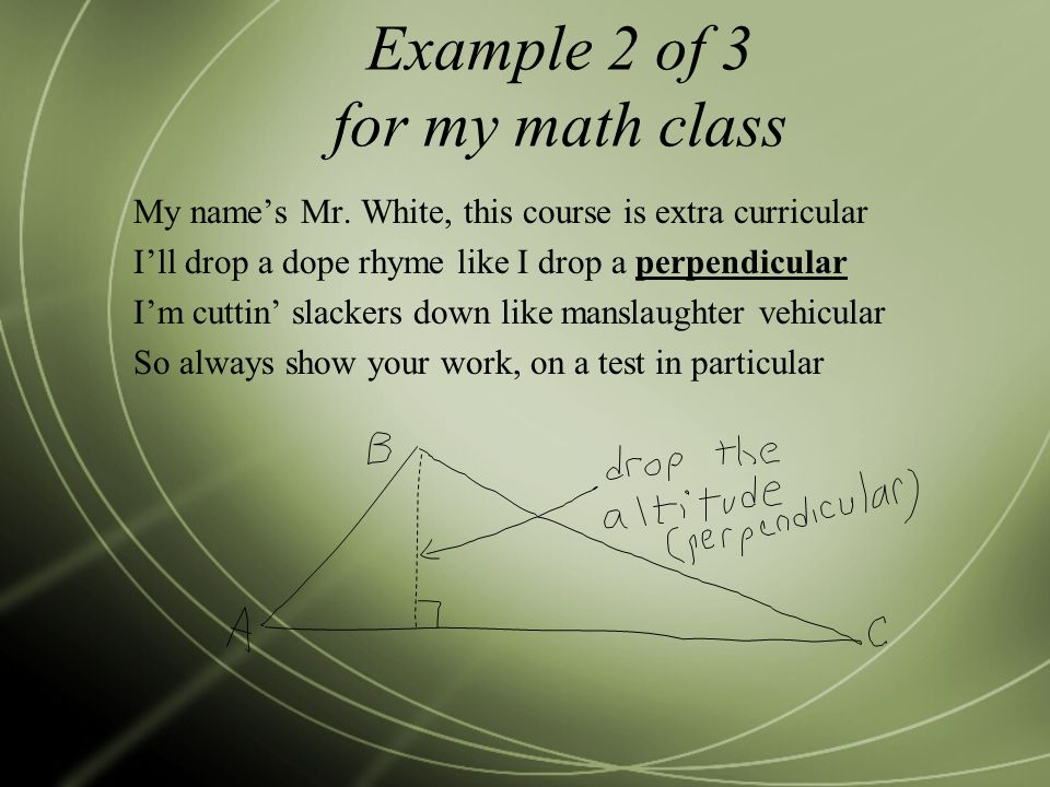 Example 2 of 3 for my math class My name's Mr.