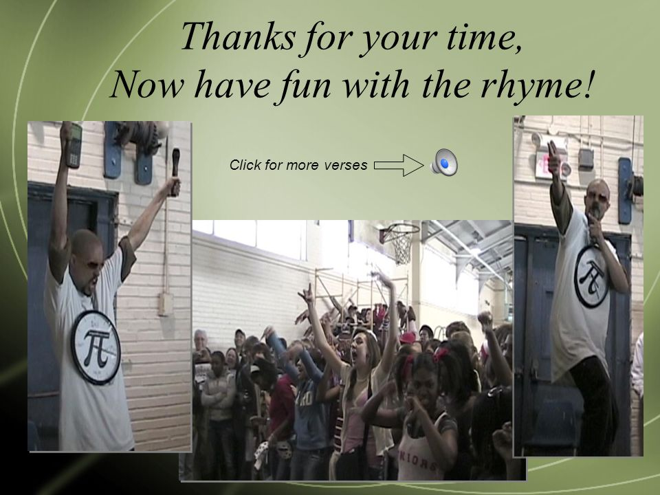Thanks for your time, Now have fun with the rhyme! Click for more verses