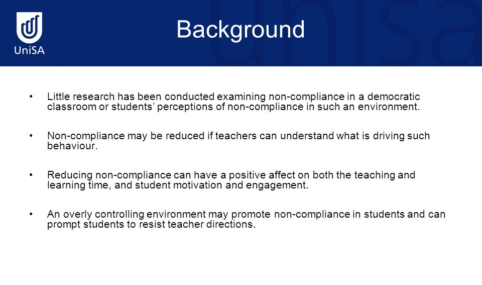 Background Little research has been conducted examining non-compliance in a democratic classroom or students' perceptions of non-compliance in such an environment.