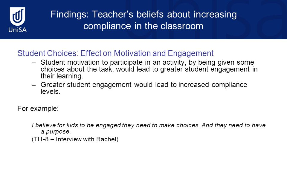 Findings: Teacher's beliefs about increasing compliance in the classroom Student Choices: Effect on Motivation and Engagement –Student motivation to p