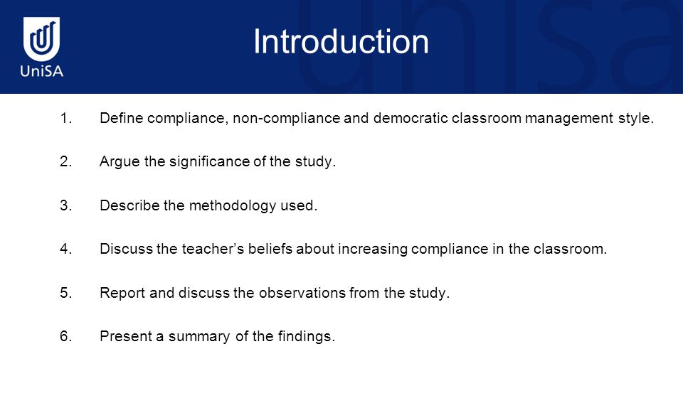 Introduction 1.Define compliance, non-compliance and democratic classroom management style. 2.Argue the significance of the study. 3.Describe the meth