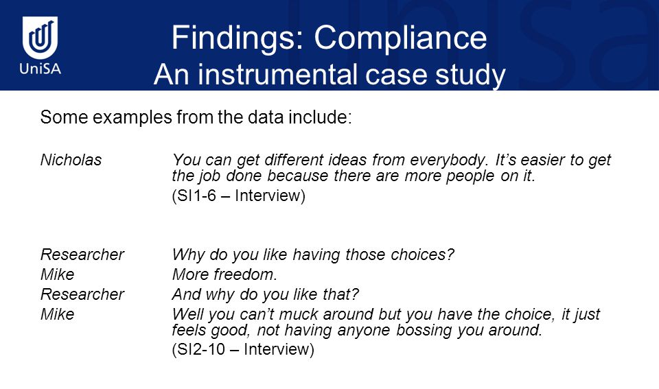 Findings: Compliance An instrumental case study Some examples from the data include: NicholasYou can get different ideas from everybody. It's easier t
