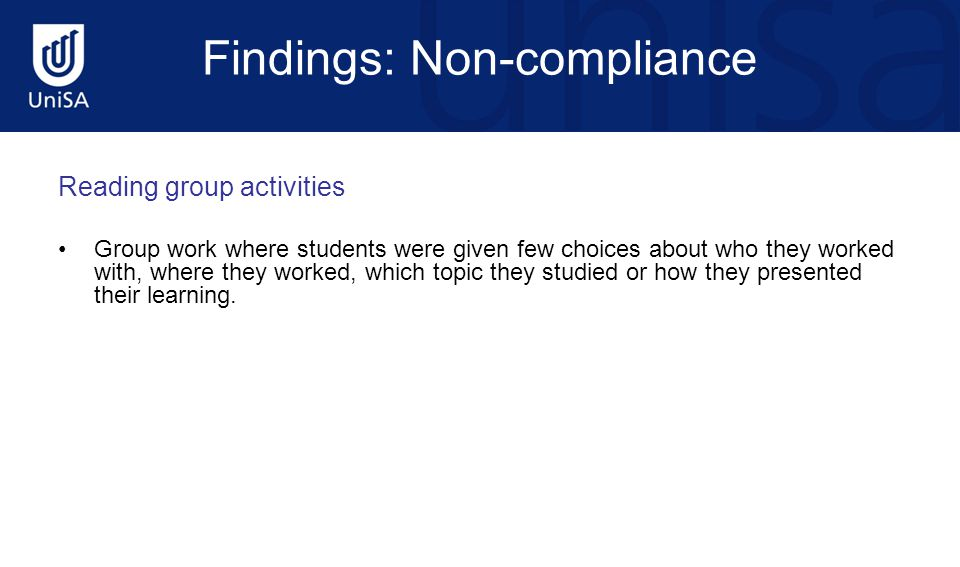 Findings: Non-compliance Reading group activities Group work where students were given few choices about who they worked with, where they worked, whic