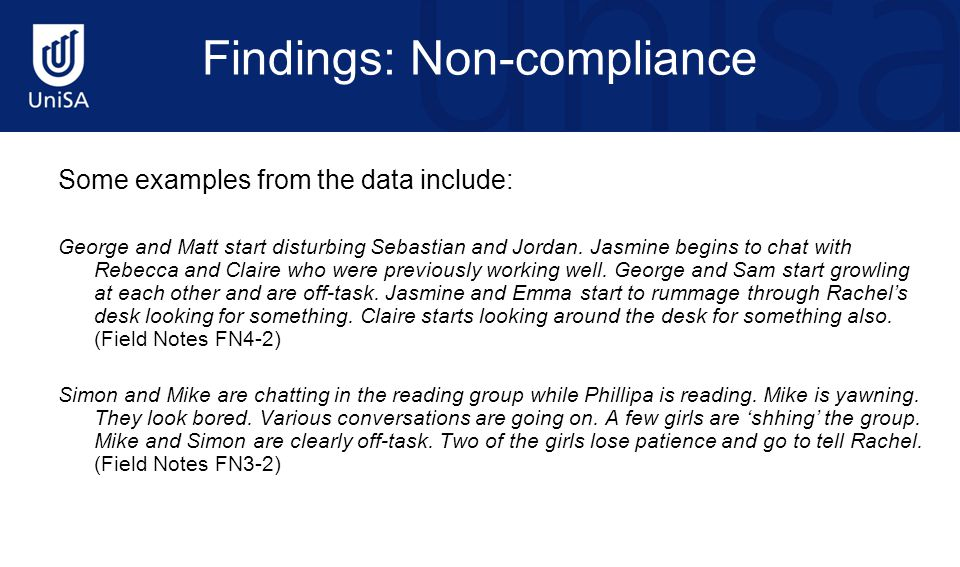 Findings: Non-compliance Some examples from the data include: George and Matt start disturbing Sebastian and Jordan.