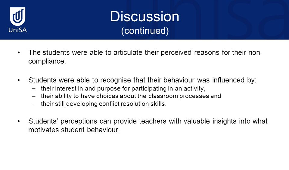 Discussion (continued) The students were able to articulate their perceived reasons for their non- compliance. Students were able to recognise that th