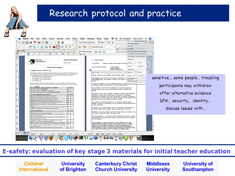 E-safety: evaluation of key stage 3 materials for initial teacher education Research protocol and practice sensitive… some people… troubling participants may withdraw offer alternative evidence DPA… security… identity… discuss issues with…