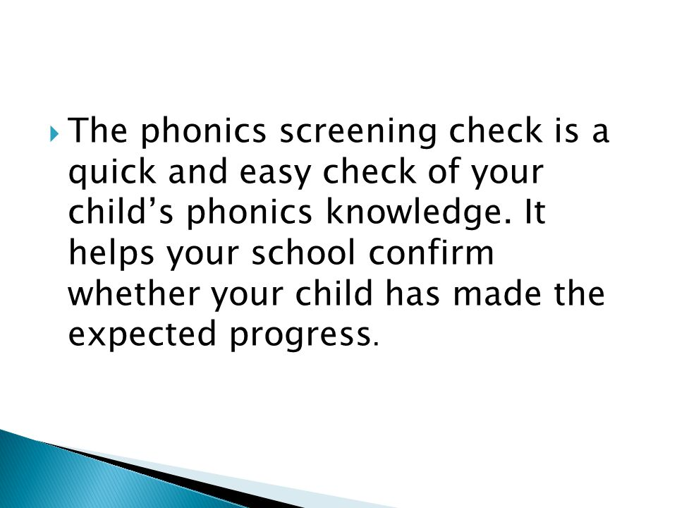  The phonics screening check is a quick and easy check of your child's phonics knowledge.