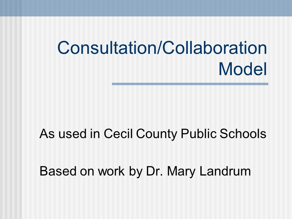 Description of the Model Collaboration between the classroom teacher and the specialist (Challenge teacher in CCPS) is a means to assist teachers in meeting the needs of students with diverse abilities in the general education classroom.