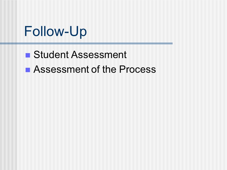 Follow-Up Student Assessment Assessment of the Process