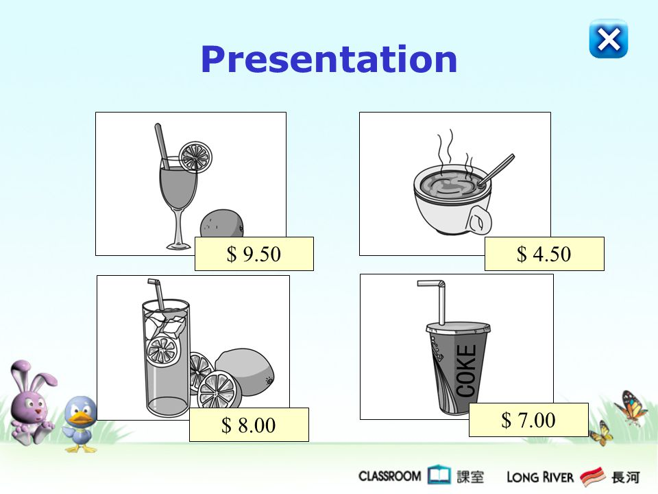 Presentation Instruction Card You are going to tell the teacher about ONE drink you would like to buy. You may use the pictures to help you. You will