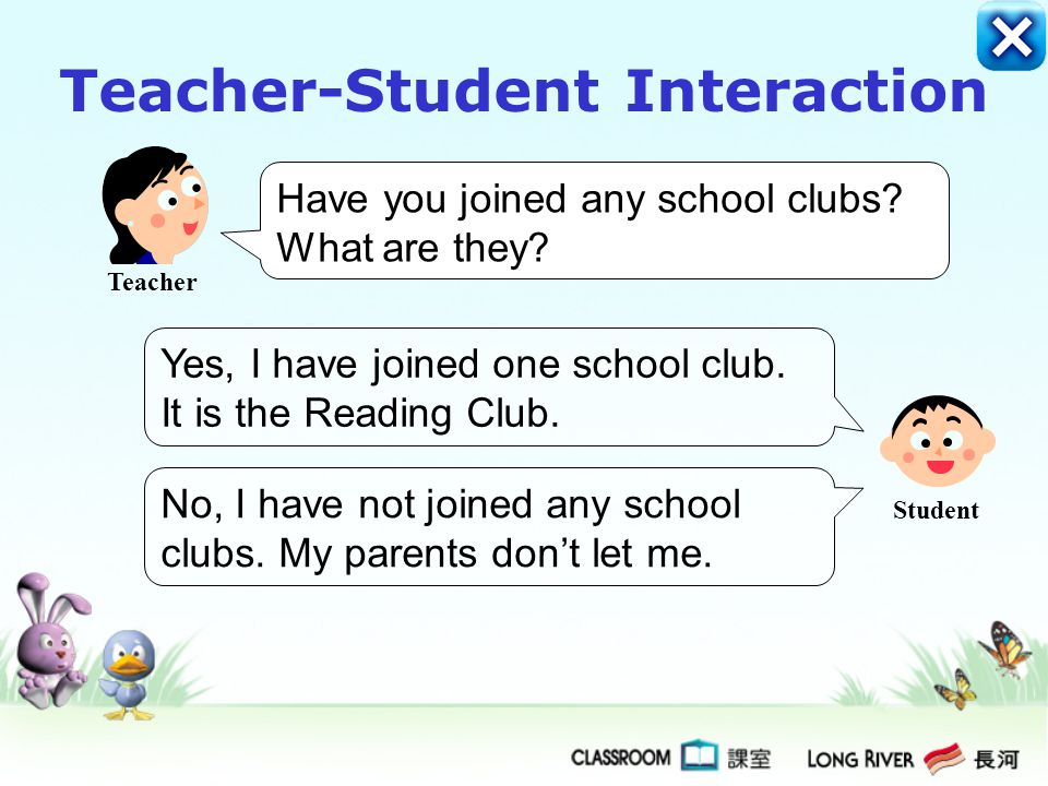 The teacher will ask the students questions related to their own experience. Teacher-Student Interaction