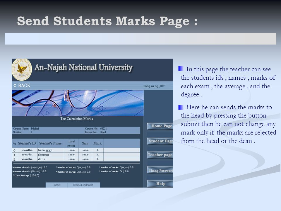 Send Students Marks Page : In this page the teacher can see the students ids, names, marks of each exam, the average, and the degree.