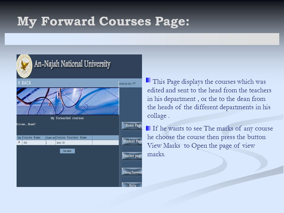 My Forward Courses Page: This Page displays the courses which was edited and sent to the head from the teachers in his department, or the to the dean