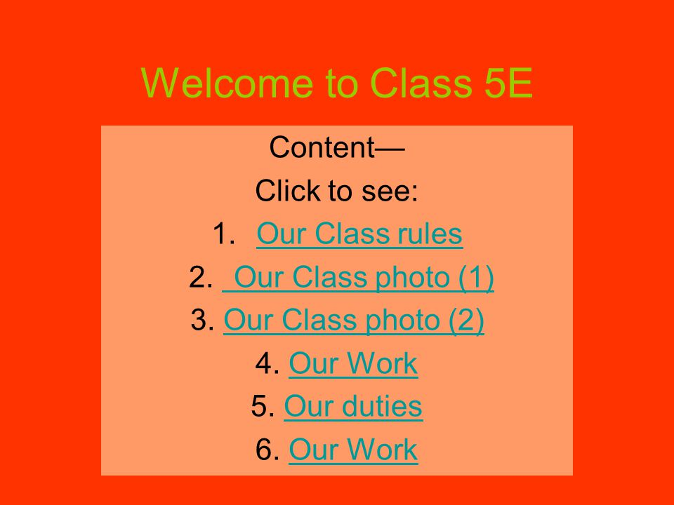 Welcome to Class 5E Content— Click to see: 1.Our Class rulesOur Class rules 2.