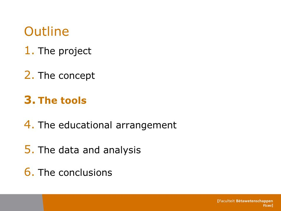 Outline 1. The project 2. The concept 3. The tools 4.