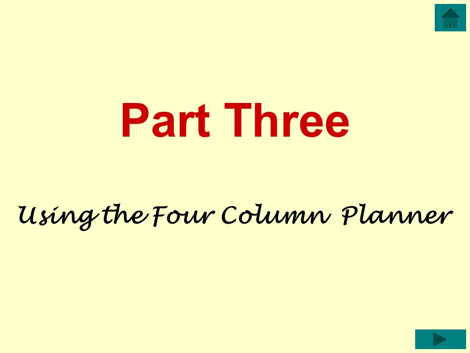 Part Three Using the Four Column Planner