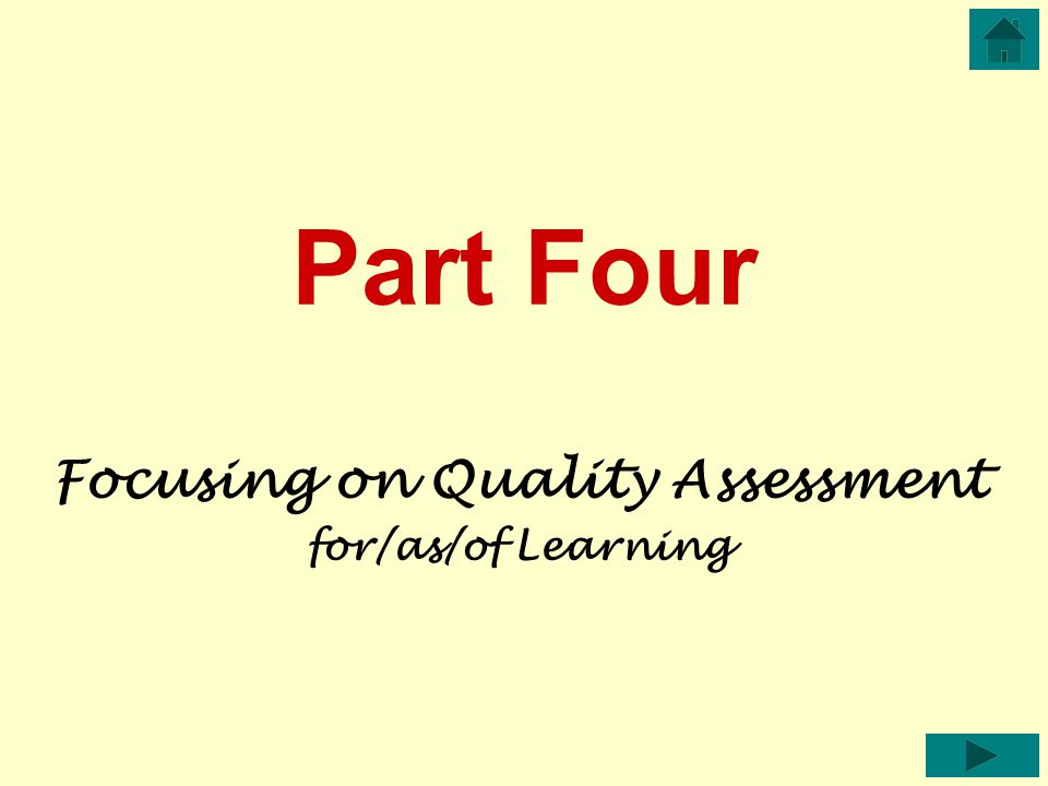 Part Four Focusing on Quality Assessment for/as/of Learning