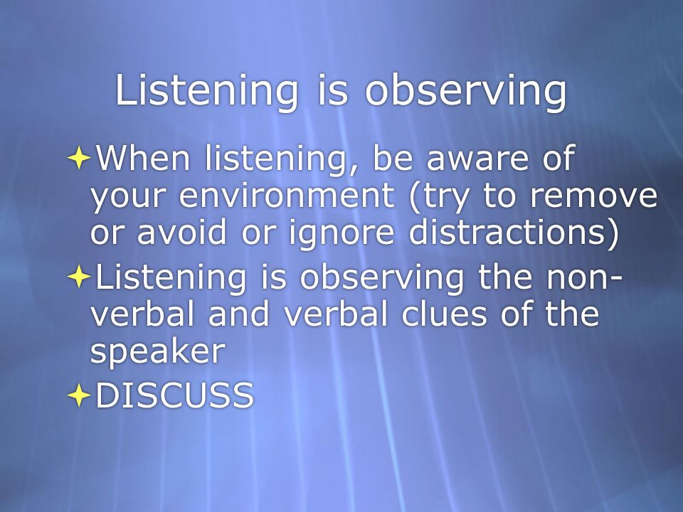 Responsive listenting  Responsive listening is listening with a purpose - it is communicating with the speaker by responding to the speaker in an appropriate manner to encourage more depth in a conversation or dialogue.