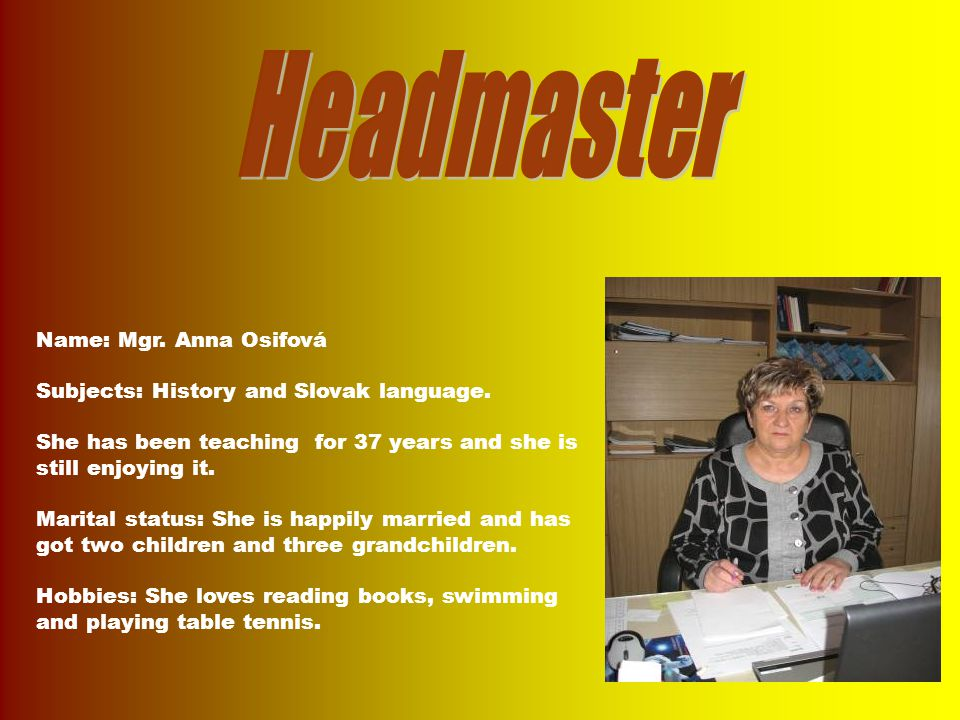 Name: Mgr. Anna Osifová Subjects: History and Slovak language.