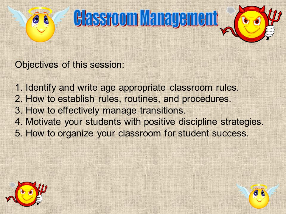 A teacher with good classroom management: Addresses problems head on as they arise.