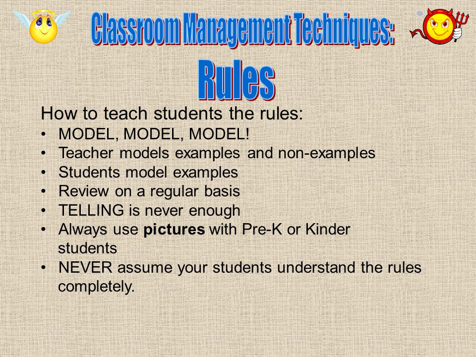 How to teach students the rules: MODEL, MODEL, MODEL.