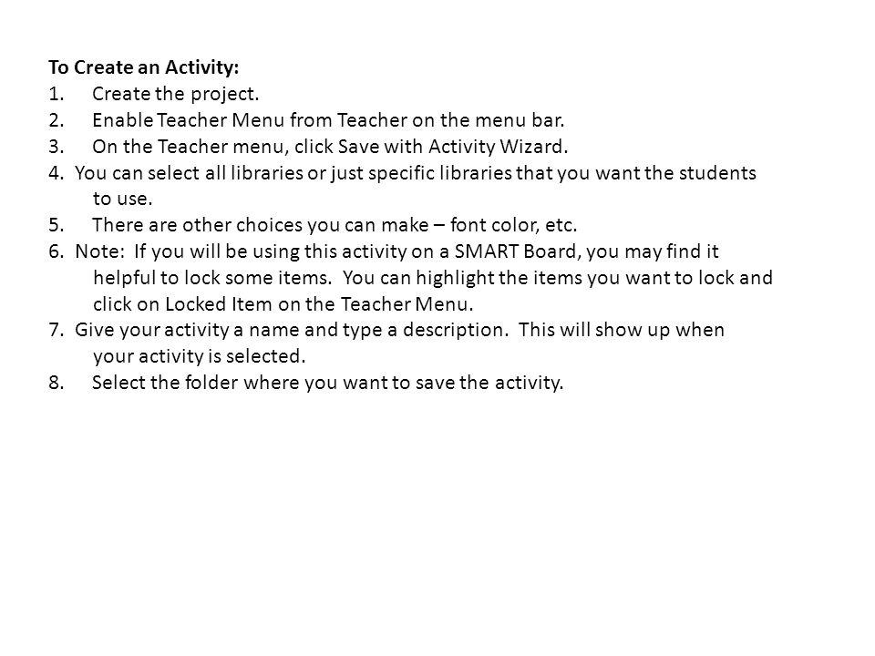To Create a Custom Library: 1.Enable the Teacher menu.