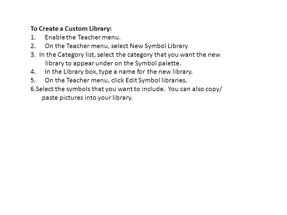 Important Notes on Creating Custom Libraries and Kidspiration Activities Teachers must be logged in as themselves (member of teacher group) in order to save Kidspiration activities using the Activity Wizard or to create a custom library.