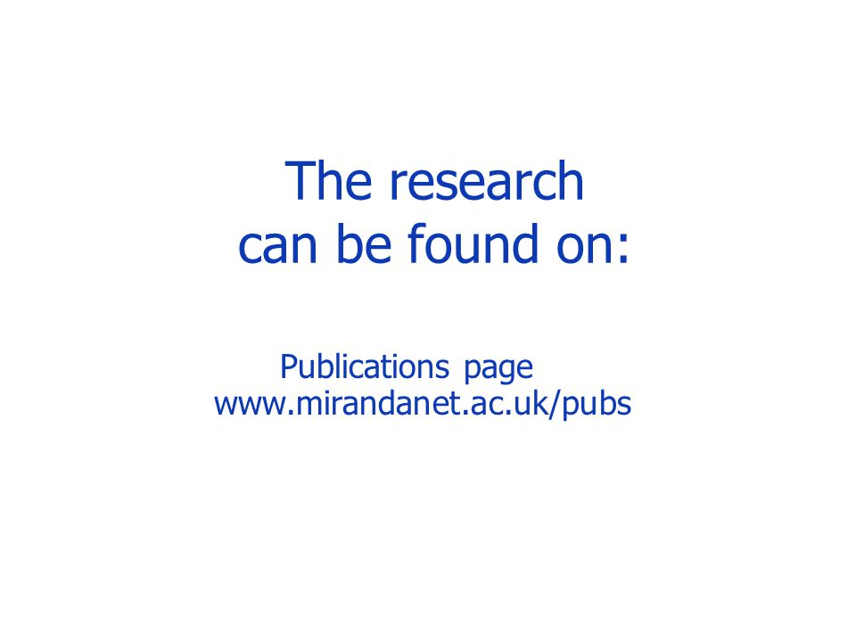 The research can be found on: Publications page www.mirandanet.ac.uk/pubs