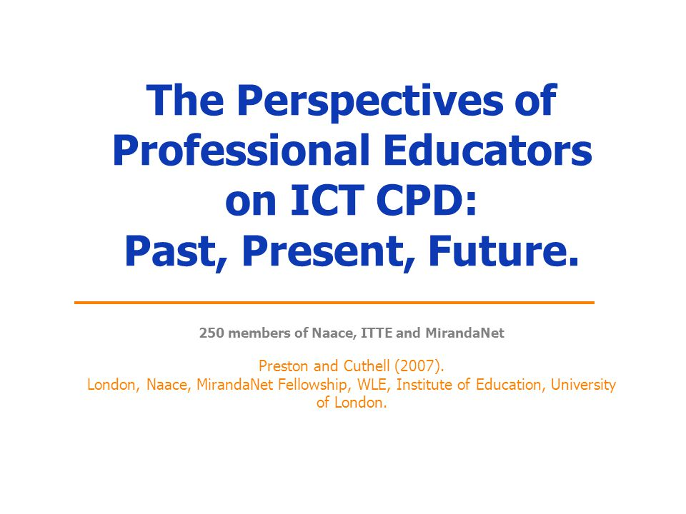The Perspectives of Professional Educators on ICT CPD: Past, Present, Future.