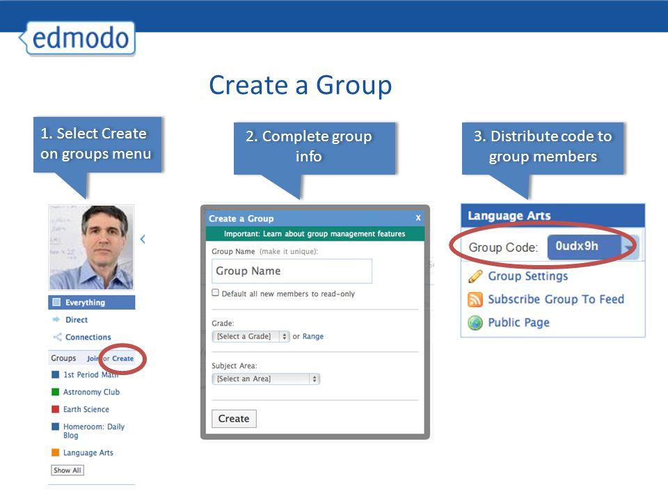 Create a Group 1. Select Create on groups menu 2.