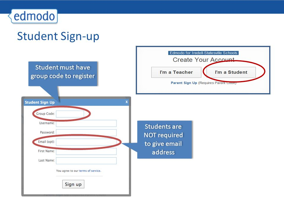Student Sign-up Student must have group code to register Students are NOT required to give email address