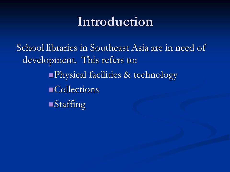 Introduction School libraries in Southeast Asia are in need of development.