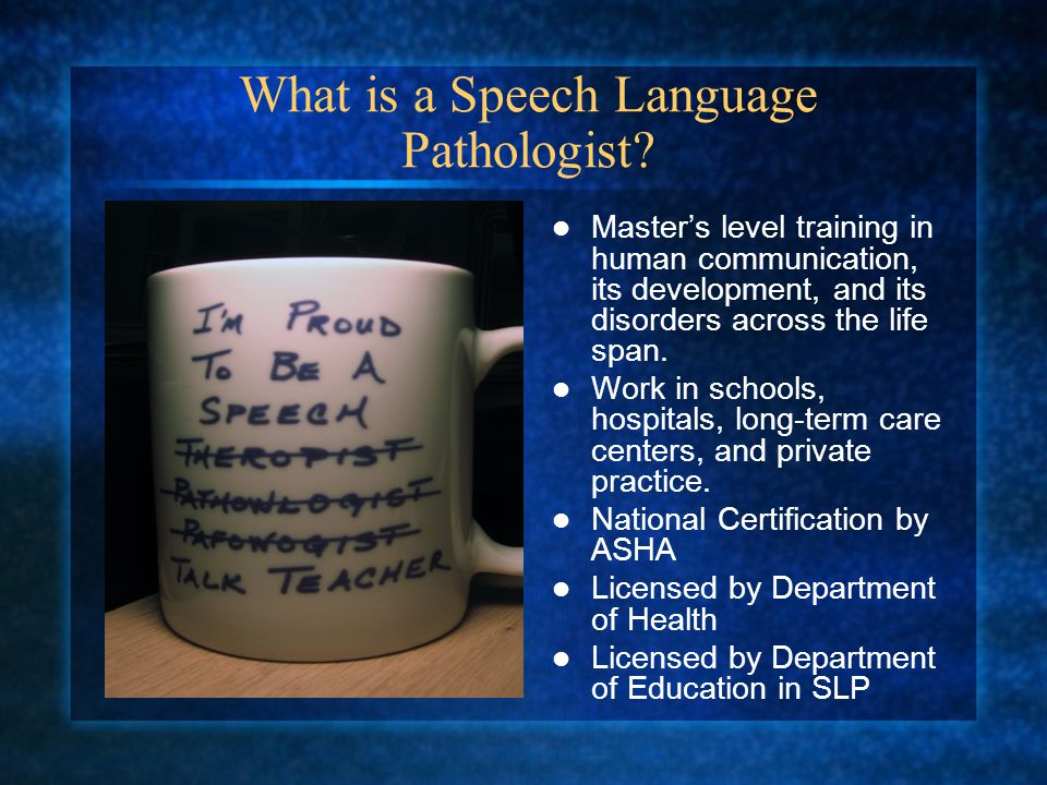 What is a Speech Language Pathologist.